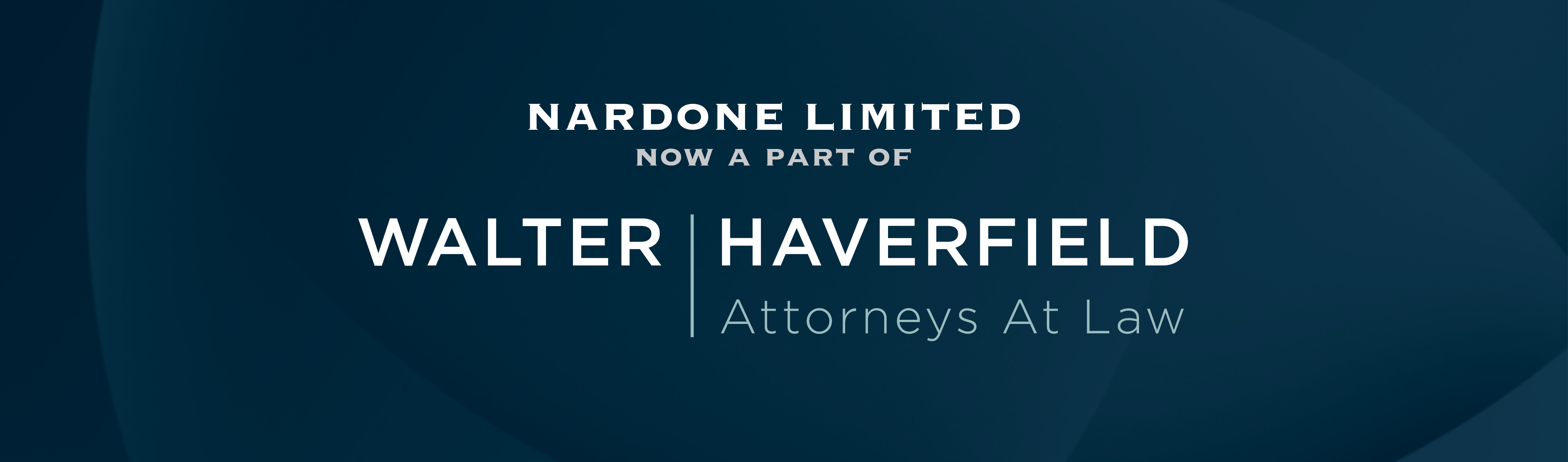 Nardone is now a part of Waltter | Haverfield